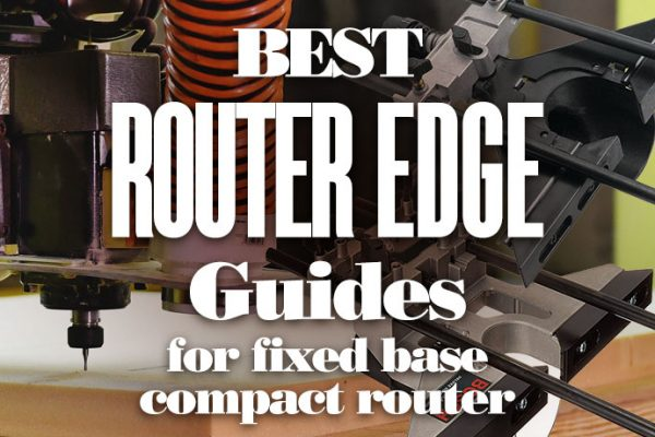 Best Router Edge Guides