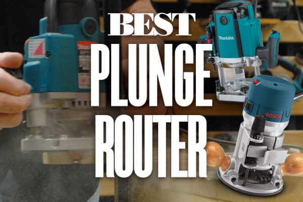 Best Plunge Routers