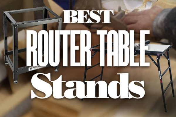 Best Router Table Stands