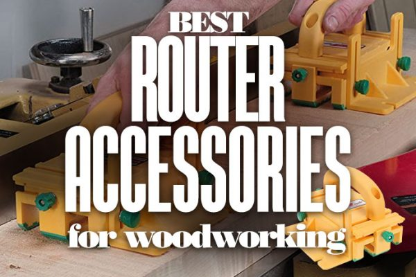 Best Router Accessories for Woodworking
