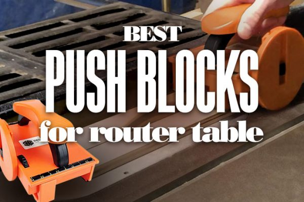 Best Pushblocks for Router Table